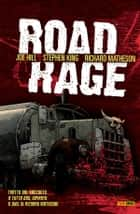 Road Rage (Collection) ebook by Richard Matheson, Joe Hill, Stephen King,...