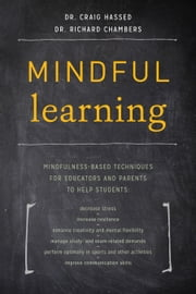 Mindful Learning ebook by Dr. Craig Hassed,Dr. Richard Chambers