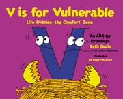 V Is for Vulnerable - Life Outside the Comfort Zone ebook by Seth Godin,Hugh MacLeod