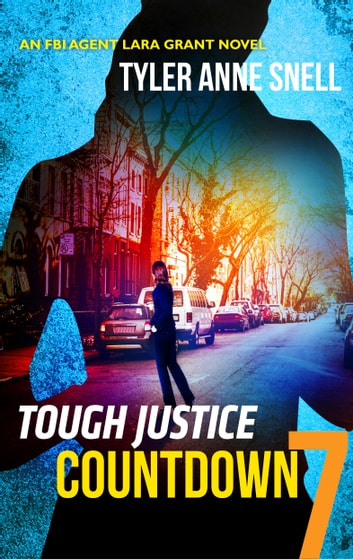 Tough Justice: Countdown (Part 7 of 8) ebook by Tyler Anne Snell