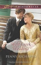 Wolf Creek Wedding (Mills & Boon Love Inspired Historical) ebook by Penny Richards