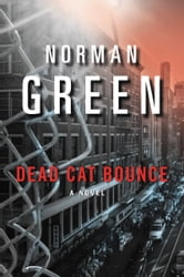 Dead Cat Bounce ebook by Norman Green