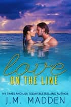 Love on the Line ebook by J.M. Madden