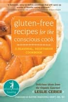 Gluten-Free Recipes for the Conscious Cook ebook by Leslie Cerier,Kathie Swift, MS, RD