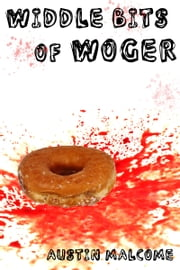 Widdle Bits of Woger ebook by Austin Malcome