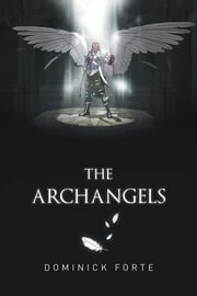 The Archangels ebook by Dominick Forte