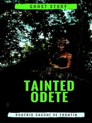 Tainted Odete ebook by Rogério Sacchi de Frontin