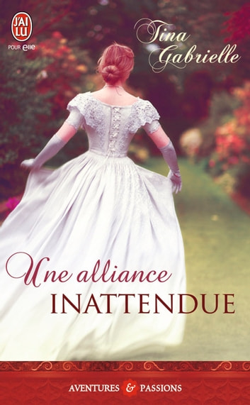 Une alliance inattendue eBook by Tina Gabrielle