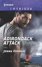 Adirondack Attack ebook by Jenna Kernan