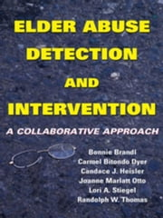 Elder Abuse Detection and Intervention: A Collaborative Approach ebook by Brandl, Bonnie, MSW