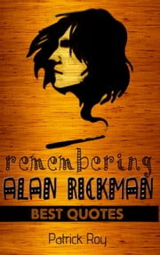 Alan Rickman: Remembering Alan Rickman ebook by Patrick Roy