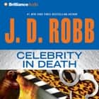 Celebrity in Death audiobook by J. D. Robb
