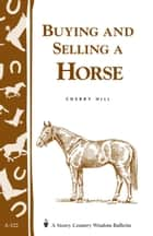 Buying and Selling a Horse - Storey's Country Wisdom Bulletin A-122 ebook by Cherry Hill