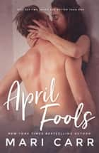 April Fools ebook by Mari Carr