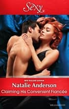 Claiming His Convenient Fiancee ebook by Natalie Anderson