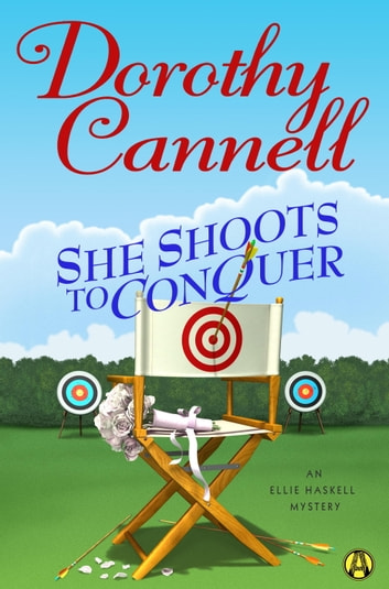 She Shoots to Conquer - An Ellie Haskell Mystery ebook by Dorothy Cannell