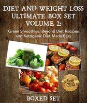 Diet And Weight Loss Volume 2 - Green Smoothies, Beyond Diet Recipes and Ketogenic Diet ebook by Kobo.Web.Store.Products.Fields.ContributorFieldViewModel