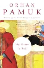 My Name Is Red ebook by Orhan Pamuk