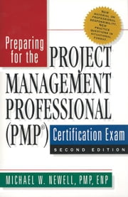 Preparing for the Project Management Professional (Pmp(c)) Certification Exam ebook by Newell, Michael W.