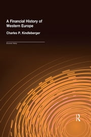 A Financial History of Western Europe eBook by Charles P. Kindleberger