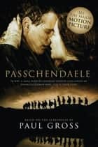 Passchendaele eBook by Paul Gross