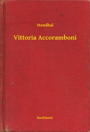 Vittoria Accoramboni ebook by Stendhal