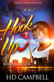 The Hook-Up 3: Robb Gets Even ebook by Jerrice Owens