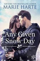 Any Given Snow Day ebook by Marie Harte