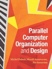 Parallel Computer Organization and Design ebook by DuBois, Michel