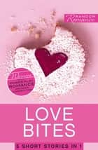 Love Bites ebook by Various Authors