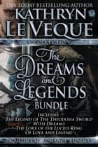 Dreams and Legends Collection - The Legend of the Theodosia Sword, #1 ebook by Kathryn Le Veque