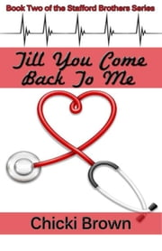 Till You Come Back to Me - Book Two in the Stafford Brothers Series ebook by Chicki Brown