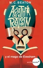 Agatha Raisin y el mago de Evesham ebook by M.C. Beaton