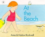 At the Beach - with audio recording ebook by Anne Rockwell,Harlow Rockwell