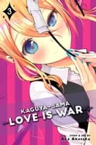 Kaguya-sama: Love Is War, Vol. 3 ebook by Aka Akasaka
