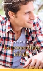 La proposition idéale ebook by Anna Sugden