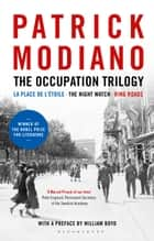 The Occupation Trilogy ebook by Patrick Modiano
