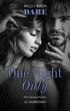One Night Only ebook by Jc Harroway