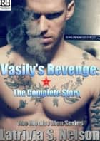 Vasily's Revenge: The Complete Story ebook by Latrivia Nelson