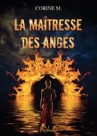 La Maîtresse des Anges ebook by Corine M.
