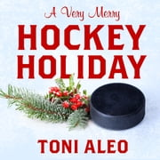 A Very Merry Hockey Holiday audiobook by Toni Aleo