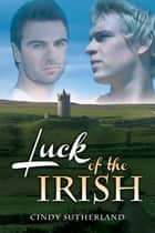 Luck of the Irish ebook by Cindy Sutherland