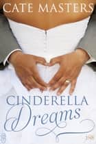 Cinderella Dreams ebook by Cate Masters