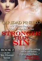 STRONGER THAN SIN - Sin Hunters, #2 ebook by Caridad Pineiro