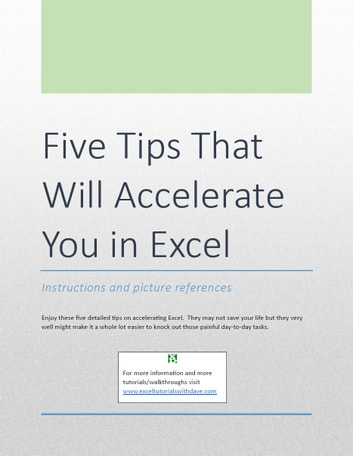 Five Tips That Will Accelerate You in Excel - Instructions and picture references ebook by Dave Zucconi