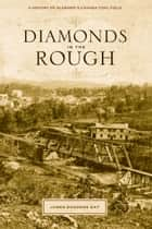 Diamonds in the Rough ebook by James Sanders Day