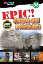 EPIC! Statues and Monuments - Level 3 ebook by Teresa Domnauer