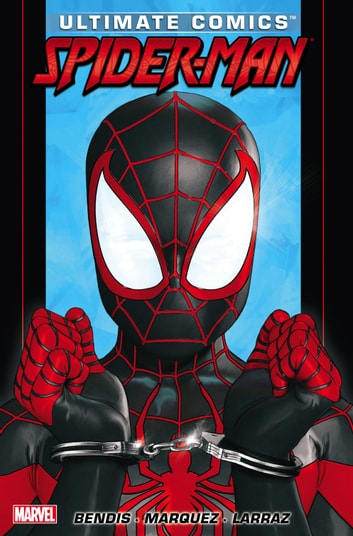 Ultimate Comics Spider-Man by Brian Michael Bendis Vol. 3 ebook by Brian Michael Bendis,David Lafuente