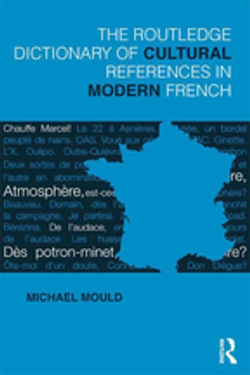 The Routledge Dictionary of Cultural References in Modern French ebook by Michael Mould