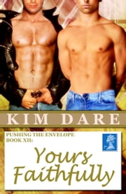 Pushing The Envelope, Book XII: Yours Faithfully ebook by Kim Dare